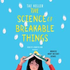 The Science of Breakable Things by Tae Keller audiobook