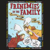 Frenemies in the Family by  Kathleen Krull audiobook