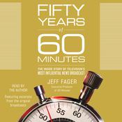 Fifty Years of 60 Minutes by  Jeff Fager audiobook