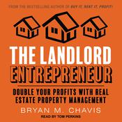 The Landlord Entrepreneur by  Bryan M. Chavis audiobook