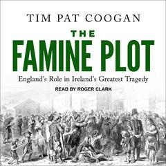 The Famine Plot by Tim Pat Coogan audiobook