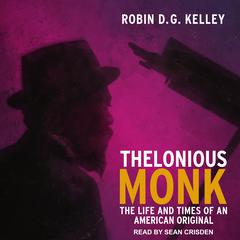 Thelonious Monk by Robin Kelley audiobook