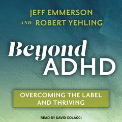 Beyond ADHD by Robert Yehling audiobook