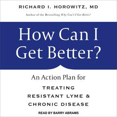 How Can I Get Better? by Richard I. Horowitz audiobook