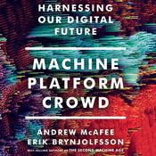 Machine, Platform, Crowd by  Andrew McAfee audiobook