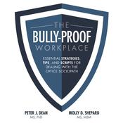 The Bully-Proof Workplace by  Molly D.  Shepard MS, MSM audiobook