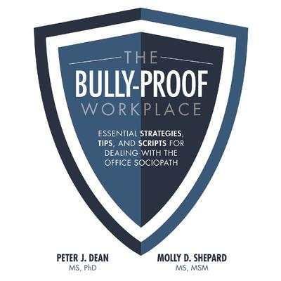 The Bully-Proof Workplace by Peter J. Dean, MS audiobook