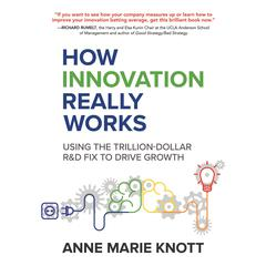 How Innovation Really Works by Anne Marie Knott audiobook