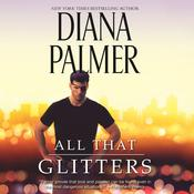 All That Glitters by  Diana Palmer audiobook