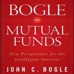 Bogle on Mutual Funds by John C. Bogle audiobook