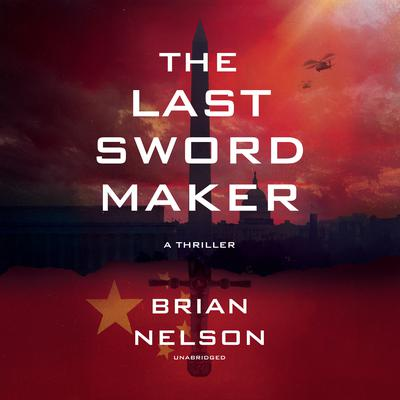 The Last Sword Maker by Brian Nelson audiobook