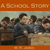 A School Story by  M. R. James audiobook
