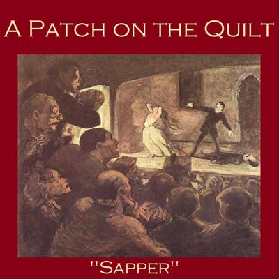 A Patch on the Quilt by H. C. McNeile audiobook