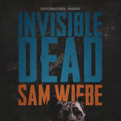 Invisible Dead by Sam Wiebe audiobook