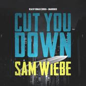 Cut You Down by  Sam Wiebe audiobook