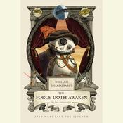William Shakespeare's The Force Doth Awaken by  Ian Doescher audiobook