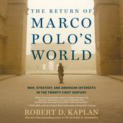 The Return of Marco Polo's World by  Robert D. Kaplan audiobook