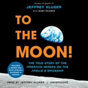To the Moon! by  Jeffrey Kluger audiobook