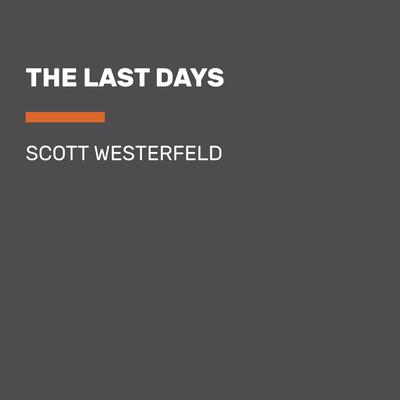 The Last Days by Scott Westerfeld audiobook