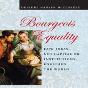 Bourgeois Equality by  Deirdre N. McCloskey audiobook
