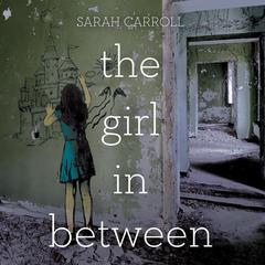The Girl in Between by Sarah Carroll audiobook