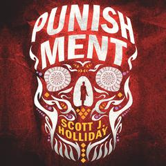 Punishment by Scott J. Holliday audiobook