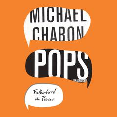 Pops by Michael Chabon