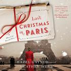 Last Christmas in Paris by Hazel Gaynor, Heather Webb