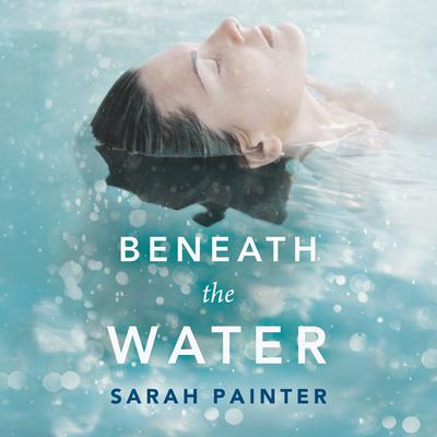 Beneath the Water by Sarah Painter audiobook
