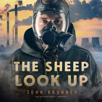 The Sheep Look Up by John Brunner audiobook
