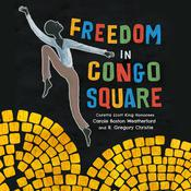 Freedom in Congo Square by  Carole Boston Weatherford audiobook