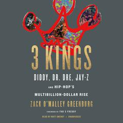 Three Kings by Zack O'Malley  Greenburg audiobook