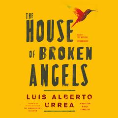The House of Broken Angels by Luís Alberto Urrea audiobook