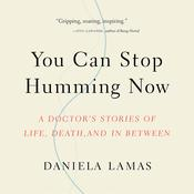 You Can Stop Humming Now by  Daniela Lamas audiobook