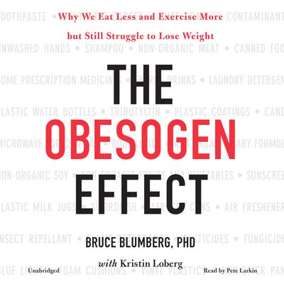 The Obesogen Effect by Bruce Blumberg audiobook