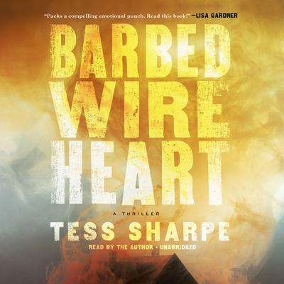 Barbed Wire Heart by Tess Sharpe audiobook