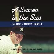 A Season in the Sun by  Randy Roberts audiobook