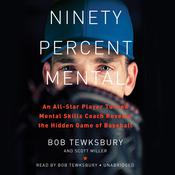 Ninety Percent Mental by  Scott Miller audiobook