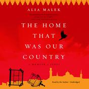 The Home That Was Our Country by  Alia Malek audiobook