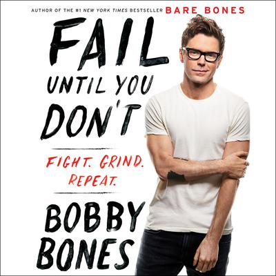 Fail Until You Don't by Bobby Bones audiobook