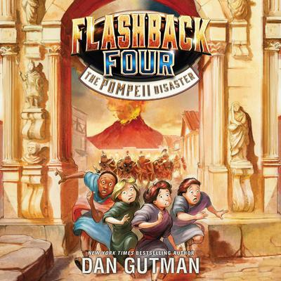 Flashback Four #3: The Pompeii Disaster by Dan Gutman audiobook
