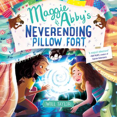 Maggie & Abby's Neverending Pillow Fort by Will  Taylor audiobook