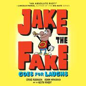 Jake the Fake Goes for Laughs by  Craig Robinson audiobook