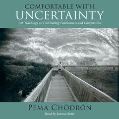 Comfortable with Uncertainty by Pema Chödrön audiobook