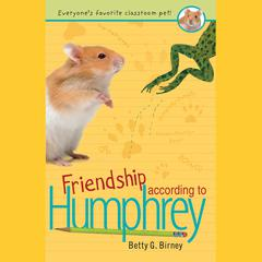 Friendship According to Humphrey by Betty G. Birney audiobook