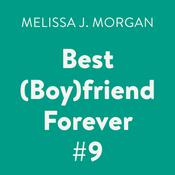 Best (Boy)friend Forever #9 by  Melissa J. Morgan audiobook