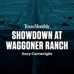 Showdown at Waggoner Ranch
