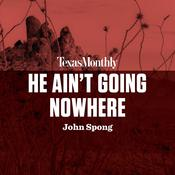 He Ain't Going Nowhere by  John Shelby Spong audiobook