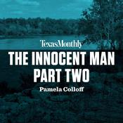 The Innocent Man, Part Two by  Pamela Colloff audiobook