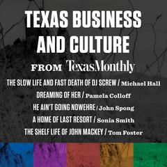 Texas Business and Culture from Texas Monthly by various authors audiobook